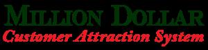 Million Dollar Customer Attraction System